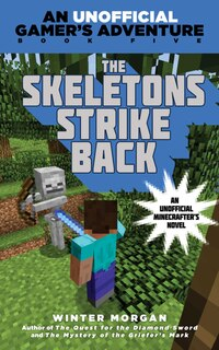 The Skeletons Strike Back: An Unofficial Gamer's Adventure, Book Five