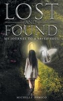 Lost and Found: My Journey to a Saved Soul