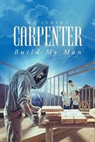Carpenter: Build My Man