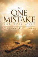 The One Mistake God Ever Made