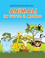 Libro di coloritura degli animali in tutto il mondo