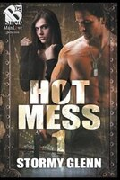 Hot Mess 1 (Siren Publishing: The Stormy Glenn ManLove Collection)