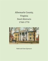 Albemarle County, Virginia Deed Abstracts 1768-1770