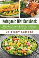 Ketogenic Diet Cookbook: 24 Low Carb Ketogenic Diet Recipes