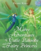 The Many Adventures Of Cutie Patooty And The Fairy Princess