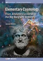 Elementary Cosmology: From Aristotle's Universe to the Big Bang and Beyond