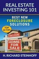 Real Estate Investing 101: Best New Foreclosure Solutions (Top 10 Tips) - Volume 5