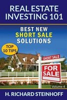 Real Estate Investing 101: Best New Short Sale Solutions (Top 10 Tips) - Volume 4