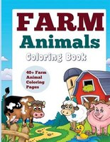 Farm Animals: Coloring Book: 40+ Farm Animal Coloring Pages