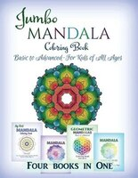 Jumbo Mandala Coloring Book: Basic to Advanced-For Kids of All Ages-Four Books in One