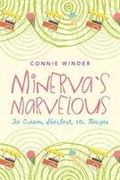 Minerva's Marvelous Ice Cream, Sherbet, etc. Recipes