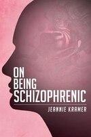 On Being Schizophrenic