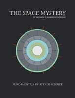 The Space Mystery, Fundamentals of Attical Science