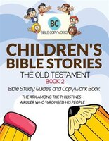 Children's Bible Stories - The Old Testament BOOK 2: Bible Study Guides and Copywork Book - (THE ARK AMONG THE