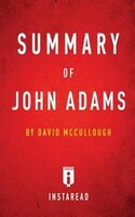 Summary of John Adams by David McCullough  Includes Analysis