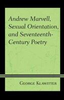 Andrew Marvell, Sexual Orientation, And Seventeenth-century Poetry