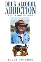Drug Alcohol Addiction: Evil from Within
