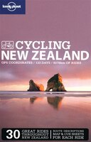 Lonely Planet Cycling New Zealand 2nd Ed.: 2nd edition