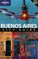 Lonely Planet Buenos Aires 6th Ed.: 6th Edition