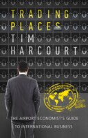 Trading Places: The Airport Economist's Guide To International Business