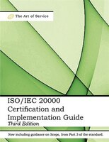 Iso/iec 20000 Certification And Implementation Guide - Standard Introduction, Tips For Successful Iso/iec 20000 Certification, Faq