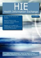 Hie - Health Information Exchange: High-impact Strategies - What You Need To Know: Definitions, Adoptions, Impact, Benefits, Matur