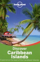 Lonely Planet Discover Caribbean Islands 1st Ed.: 1st Edition