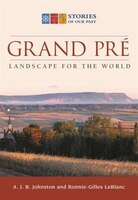 Grand Pre: Landscape For The World