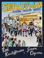 Showdown!: Making Modern Unions