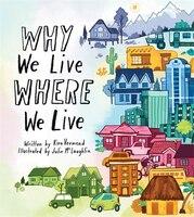 Why We Live Where We Live