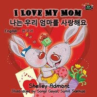 I Love My Mom: English Korean Bilingual Edition