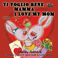 Ti voglio bene, mamma I Love My Mom: Italian English Bilingu