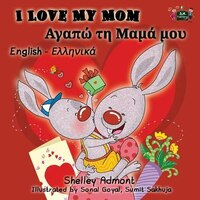 I Love My Mom: English Greek Bilingual Edition
