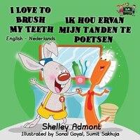 I Love to Brush My Teeth Ik hou ervan mijn tanden te poetsen