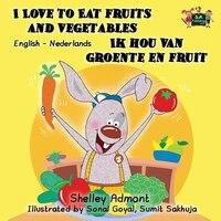 I Love to Eat Fruits and Vegetables Ik hou van groente en fr