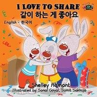 I Love to Share: English Korean Bilingual Edition