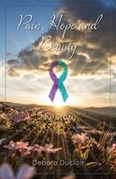 Pain, Hope and Beauty: My Story