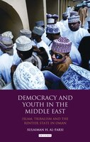 Democracy and Youth in the Middle East: Islam, Tribalism and the Rentier State in Oman