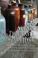 Cás Aduain an Dr Jekyll agus Mhr Hyde: Strange Case of Dr Jekyll and Mr Hyde in Irish
