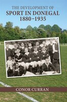 The Development Of Sport In Donegal, 1880-1935