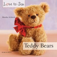Love To Sew:  Teddy Bears