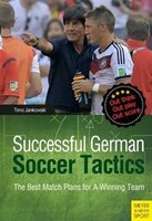Successful German Soccer Tactics: The Best Match Plans for a Winning Team