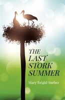 The Last Stork Summer