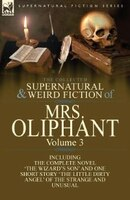 The Collected Supernatural And Weird Fiction Of Mrs Oliphant: Volume 3-the Complete Novel 'the Wizard's
