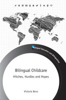 Bilingual Childcare: Hitches, Hurdles And Hopes