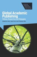 Global Academic Publishing: Policies, Perspectives And Pedagogies