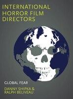 International Horror Film Directors: Global Fear