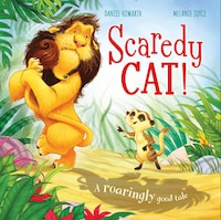 Scaredy Cat!: A roaringly good tale