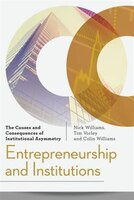 Entrepreneurship And Institutions: The Causes And Consequences Of Institutional Asymmetry