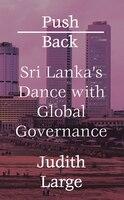 Push Back: Sri Lanka's Dance With Global Governance